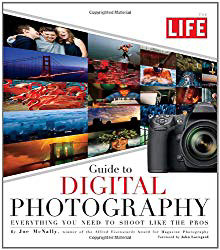 LIFE Guide to Digital Photography - Joe McNally