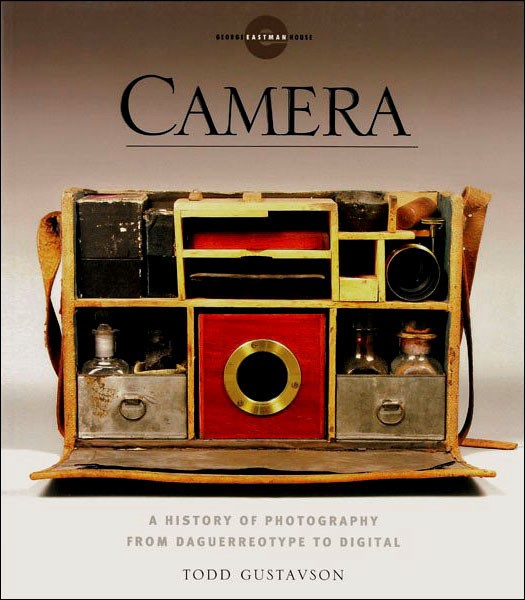 Camera: A History of Photography from Daguerreotype to Digital – Todd Gustavson   «Камера: История фотографии от дагерротипа до цифрового фото». Тодд Густавсон